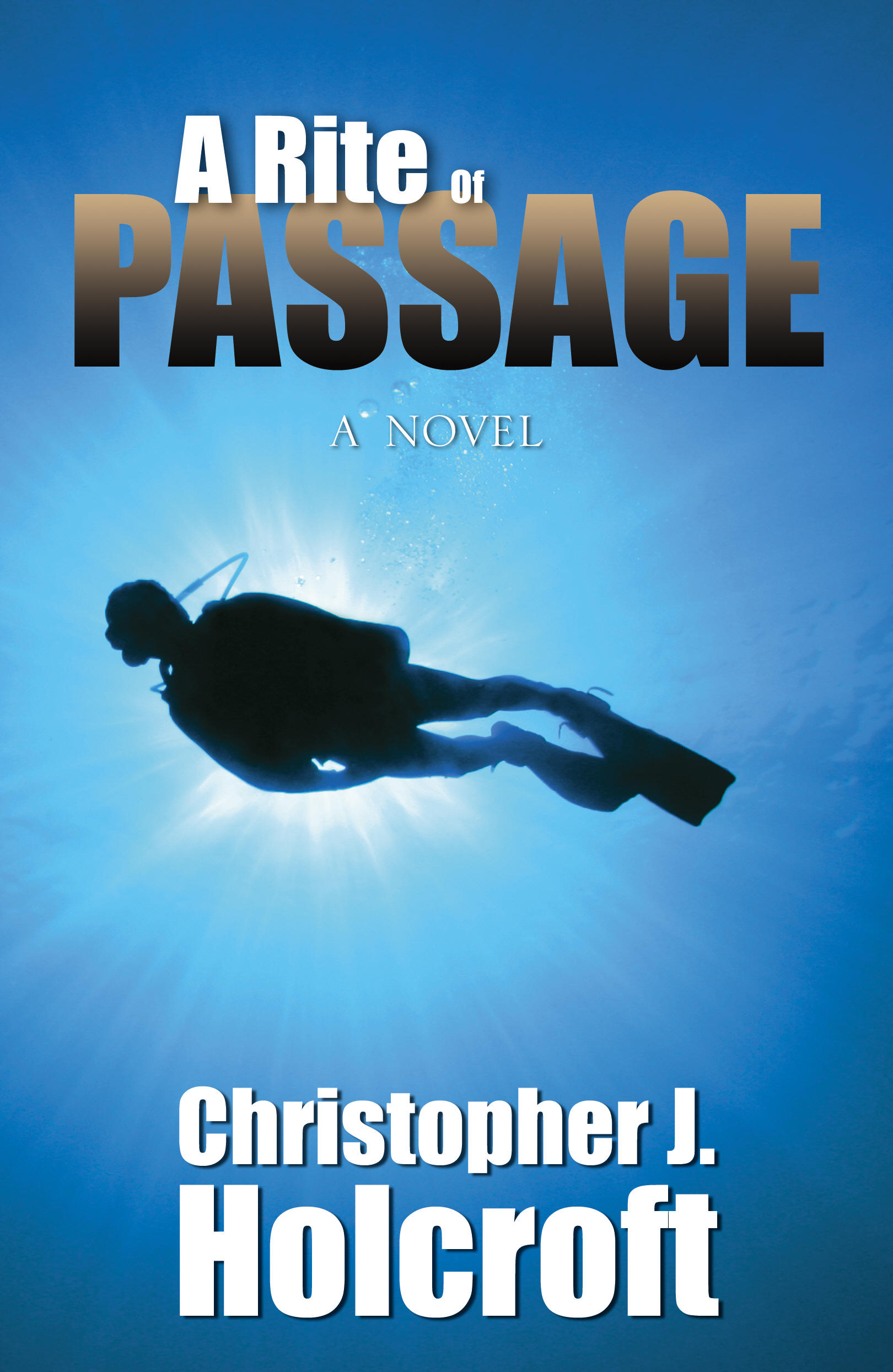 A Rite Of Passage by Christopher J. Holcroft
